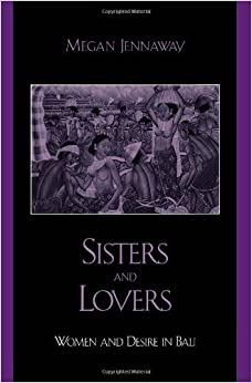 Sisters and Lovers: Women and Desire in Bali (Asian Voices) by Megan Jennaway (2002-11-19)