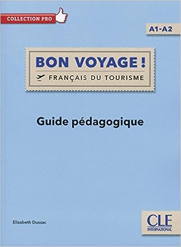 Bon Voyage Francais Du Tourisme Guide Pedagogique Amazon