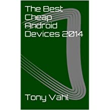 The Best Cheap Android Devices 2014 (Budget Android Devices)