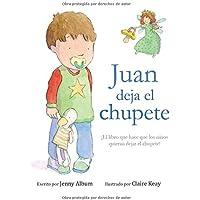 Juan deja el chupete: ¡El libro que hace