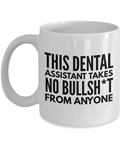 Takes no Bullsht from Anyone Dental Assistant Mug - Cool Coffee Cup