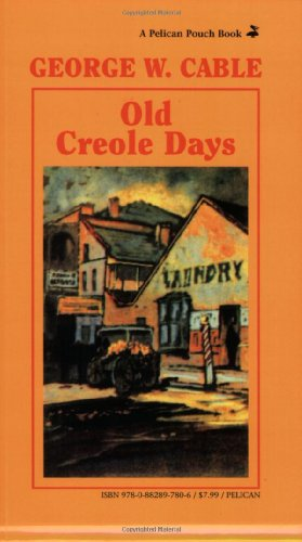 Old Creole Days (Pelican Pouch Series)