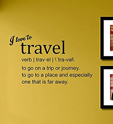 I Love to Travel Definition Vinyl Wall Decals Quotes Sayings Words Art Decor Lettering Vinyl Wall Art Inspirational Uplifting