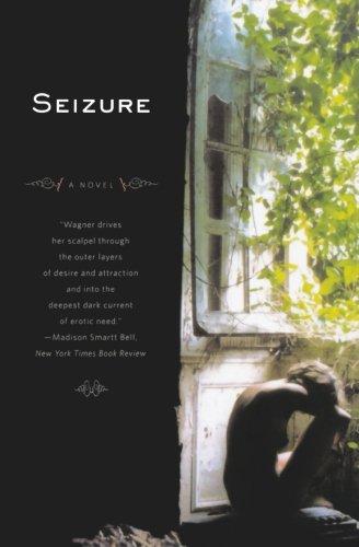 Seizure: A Novel