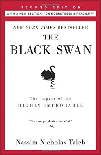 The Black Swan The Impact of the Highly Improbable Second Edition With a new section On Robustness and Fragility