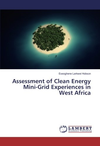 Assessment of Clean Energy Mini-Grid Experiences in West Africa PDF