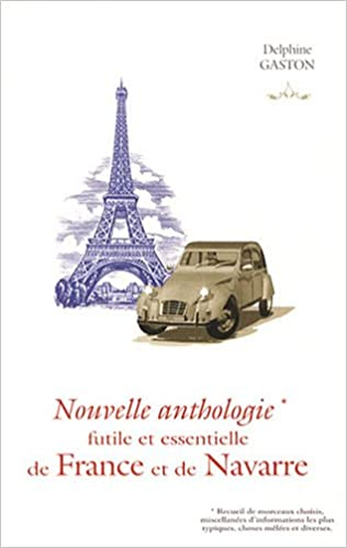 Livre Nouvelle anthologie futile et essentielle de France et de Navarre epub, pdf