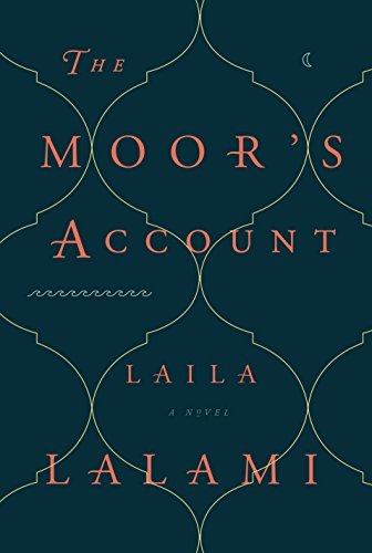 The Moor's Account: A Novel - Honourable Most Masters