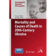 Mortality and Causes of Death in 20th-Century Ukraine (Demographic Research Monographs) (English Edition)