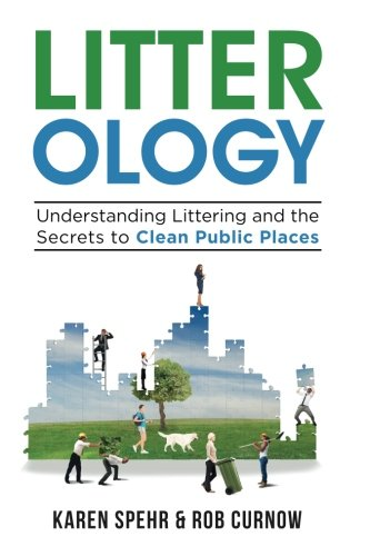 Litter-ology: Understanding Littering and the Secrets to Clean Public Places PDF