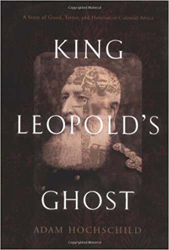 King Leopold's Ghost: A Story of Greed, Terror, and Heroism in Colonial  Africa: Hochschild, Adam: 9782702823316: Amazon.com: Books