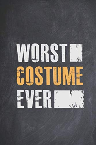Worst Costume Ever - Funny Halloween Costume Holiday Journal