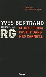 Ce que je n'ai pas dit dans mes carnets... par Yves Bertrand