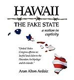 [ Hawaii - The Fake State ] By Ardaiz, Aran Alton ( Author ) [ 2008 ) [ Paperback ]