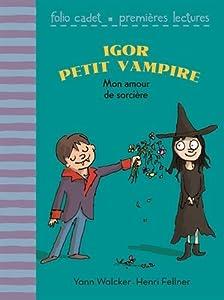 """Afficher """"Igor petit vampire Mon amour de sorcière"""""""
