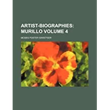 Artist-biographies Volume 4; Murillo by Sweetser, Moses Foster (2012) Paperback