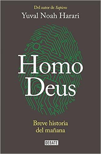Homo Deus: Breve historia del mañana: Amazon.es: Harari, Yuval Noah, Joandomènec Ros i Aragonès;: Libros