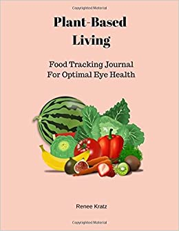 plant based living food tracking journal for optimal eye health