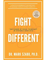 Fight Different: The Power of Focal Thinking in Systemic Conflicts
