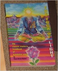 The Yoga of Light : The Classic Esoteric Handbook of ...