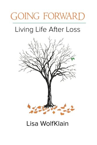 Going Forward: Living Life After Loss