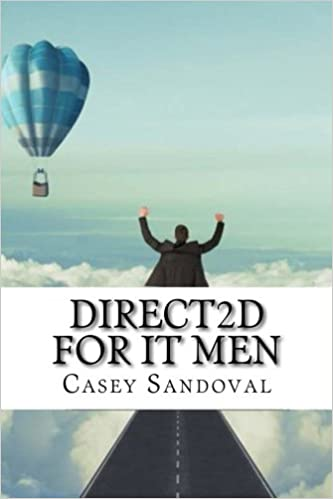 Direct2D For IT Men: Casey Sandoval: 9781545407196: Amazon