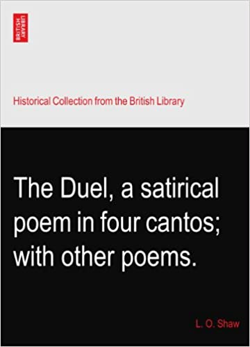 The Duel, a satirical poem in four cantos: with other poems.