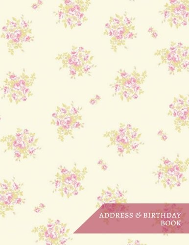 Download Address & Birthday Book: Alphabet Contact List Organizer Notebook for Address, Phone Number, E-Mail  Large Print Flora Classic Design  Large Alphabetical For Easy Find  White Paper (Volume 1) pdf