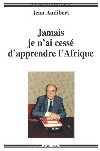 Download Je n'ai jamais cessé d'apprendre l'Afrique (French Edition) pdf