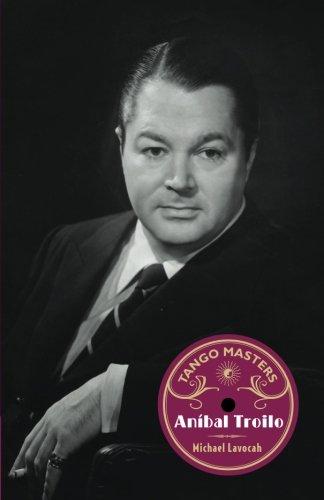 Tango Masters: Anibal Troilo (Volume 1)