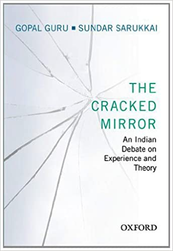 The Cracked Mirror: An Indian Debate on Experience and Theory 1st Edition