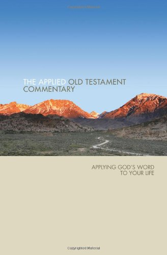 Applied Old Testament Commentary: Applying God's Word to Your Life (Best Old Testament Commentary)