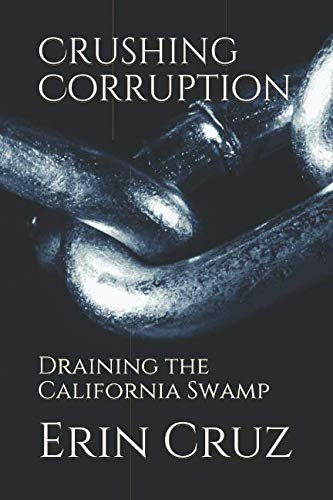 Crushing Corruption: Draining the California Swamp ()