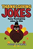 Funny Thanksgiving Jokes              Are you looking for a fun book to keep the kids entertained and happy? This funny joke book for kids is excellent for early and beginning readers. Laughing and jokes have been proven to ha...