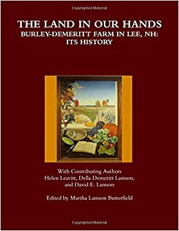 Book The Land in Our Hands BurleyDemeritt Farm in Lee, Nh: Its History
