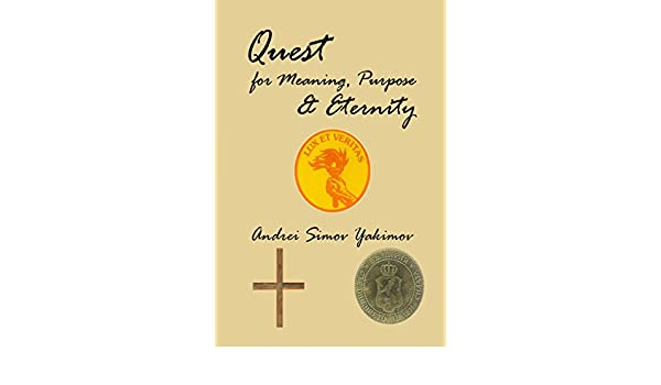 Quest for Meaning, Purpose & Eternity