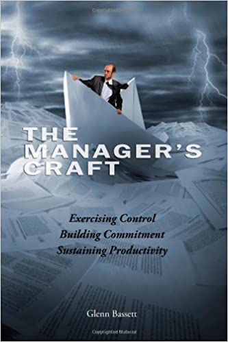 The Manager S Craft Dr Glenn A Bassett 9781491055397 Amazon Com