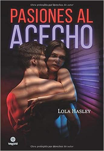 Pasiones al Acecho de Lola Hasley