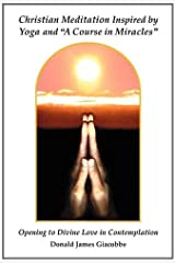 """Christian Meditation Inspired by Yoga and """"A Course in Miracles"""""""