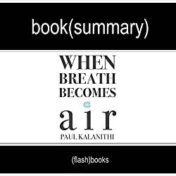 When Breath Becomes Air by Paul Kalanithi - Book Summary