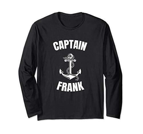 Captain Frank Anchor First Name Ship Boat Captain Long Sleeve T-Shirt