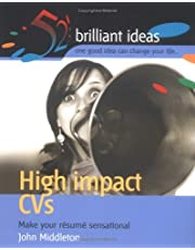 [High-impact CVs: Make Your Resume Sensational] [By: Middleton, John] [December, 2004]