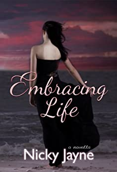 Embracing Life (The Embrace Series Book 1) by [Jayne, Nicky]