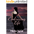 Embracing Life (The Embrace Series Book 1)
