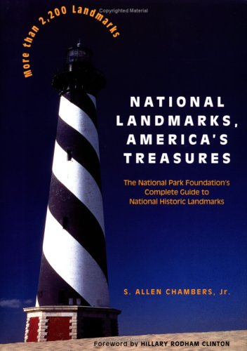 National Landmarks, America's Treasures: The National Park Foundation's Complete Guide to National Historic Landmarks (Preservation Press)