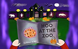 Hoo at the Zoo by [McLardy, Lisa Moralee]