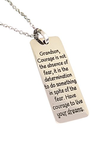 Deserves Grandson, Courage is not The Absence of Fear. Inspiring Necklace Grandson Gift