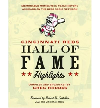 Download Cincinnati Reds Hall of Fame Highlights: Memorable Moments in Team History as Heard on the Reds Radio Network (Paperback) - Common ebook