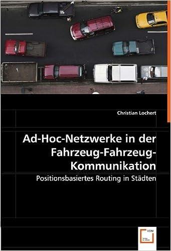 Book Ad-Hoc-Netzwerke in der Fahrzeug-Fahrzeug-Kommunikation: Positionsbasiertes Routing in Städten