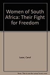 Women of South Africa: Their Fight for Freedom